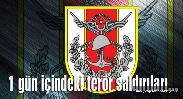 TSK , PKK'nın bir gün içinde yaptığı saldırıları açıkladı
