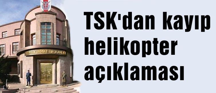TSK'dan helikopter açıklaması