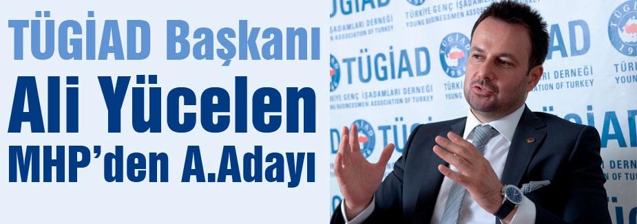 TÜGİAD Başkanı MHP'den Aday