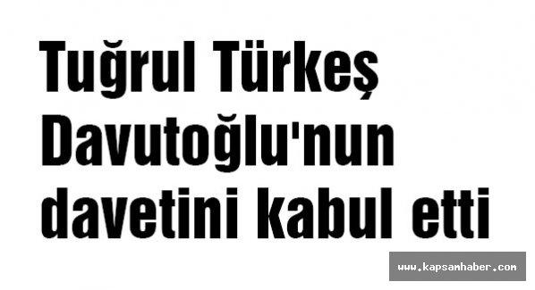 Tuğrul Türkeş Davuitoğlu'nun davetini kabul etti