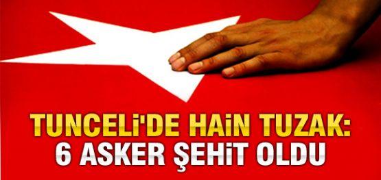Tunceli'de 6 Şehit!