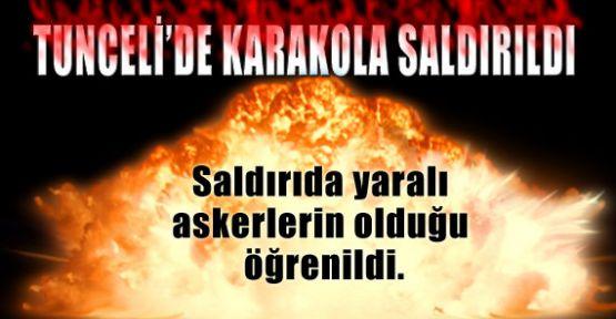 Tunceli'de karakola saldırdı