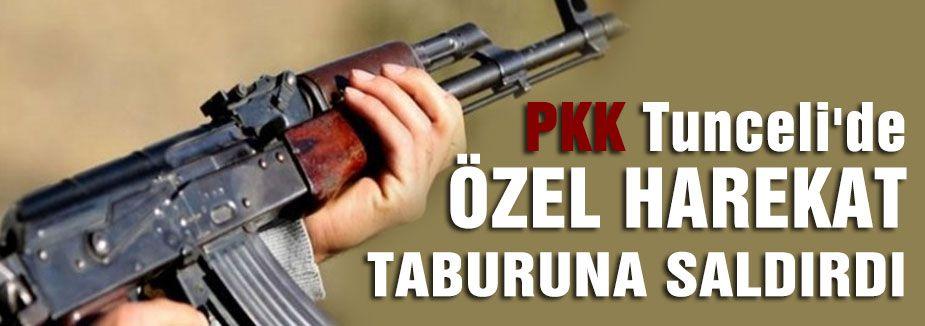 PKK TUNCELİ'DE TABURA SALDIRDI
