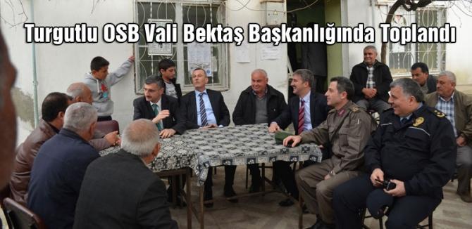 Turgutlu OSB Vali Bektaş Başkanlığında Toplandı