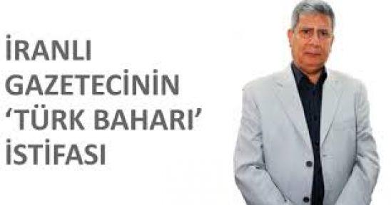 'Türk Baharı' Demedi İstifa Etti...