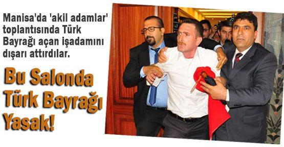 Türk Bayrağı Açan İş Adamı Dışarı Atıldı