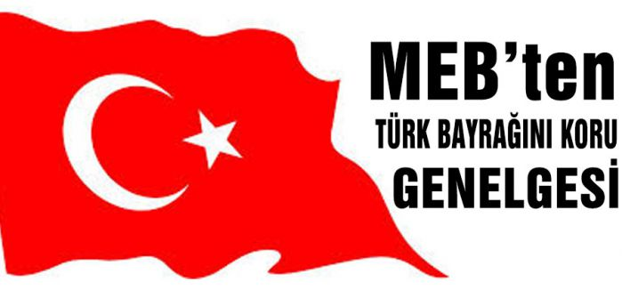 Türk bayrağını koru genelgesi
