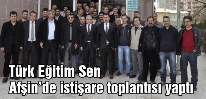 Türk Eğitim Sen Afşin'de istişare toplantısı yaptı