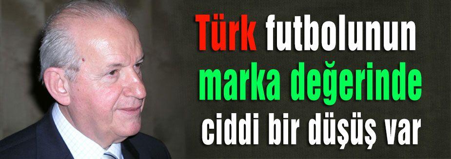 Türk futbolunun marka değeri...