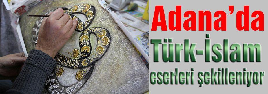 Türk-İslam eserleri şekilleniyor