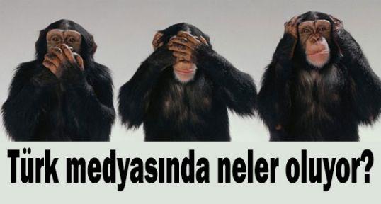 Türk medyasında neler oluyor?