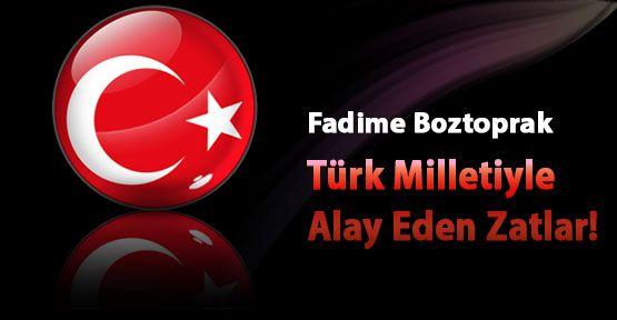 Türk Milletiyle Alay Eden Zatlar!