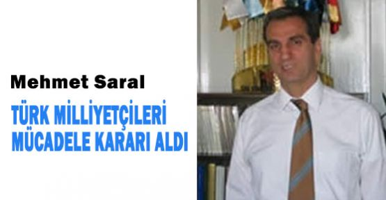 Türk Milliyetçileri Mücadele Kararı aldı