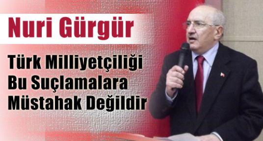 Türk Milliyetçiliği Bu Suçlamalara Müstahak Değildir