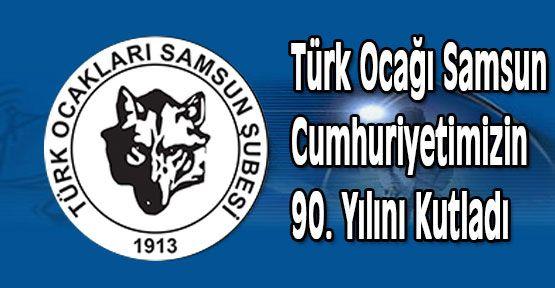 Türk Ocağı Samsun Cumhuriyetimizin 90. Yılını Kutladı