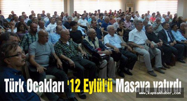 Türk Ocakları '12 Eylül'ü Masaya yatırdı