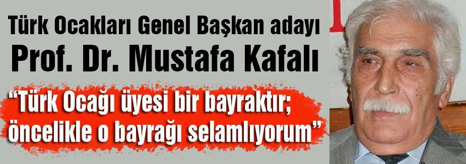 Türk Ocakları Adayı Mustafa Kafalı'dan açıklama