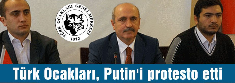 Türk Ocakları, Putin'i protesto etti