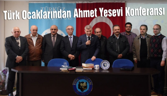 Türk Ocaklarından Ahmet Yesevi Konferansı