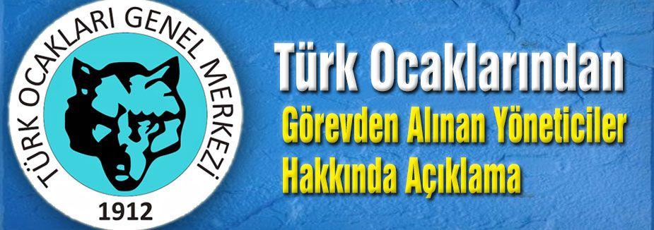 Türk Ocaklarından Görevden Alınan Yöneticiler Hakkında Açıklama