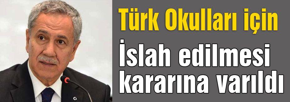Türk okulları için Islah edilmesi gerektiğine karar verildi