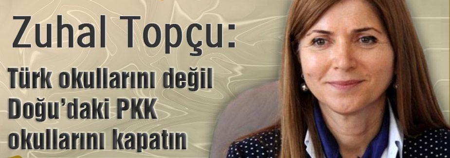 Türk okullarını değil Doğu'daki PKK okullarını kapatın