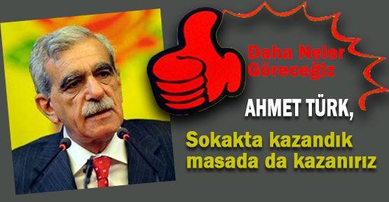 Türk: Sokakta Kazandık...