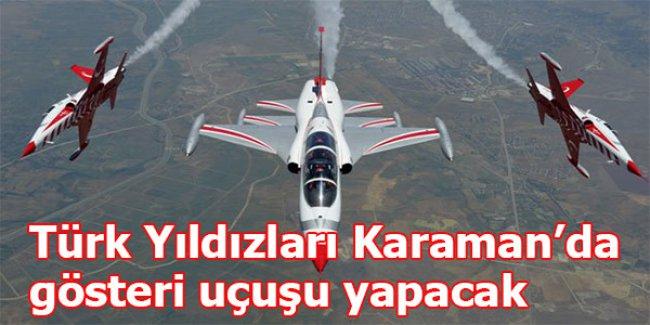 Türk Yıldızları Karaman'da gösteri uçuşu yapacak