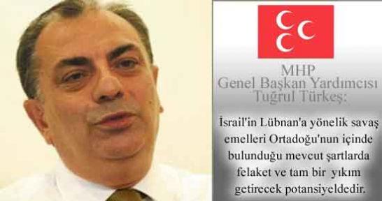 Türkeş; İsrail ve Hizbullah Savaş Hazırlığı Yapıyor