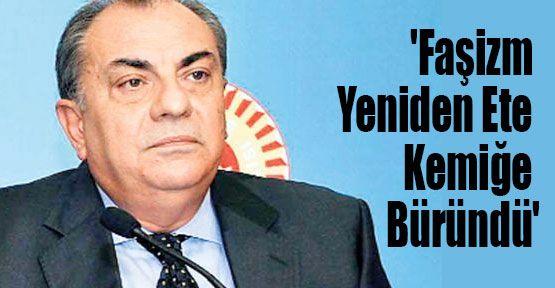 Türkeş:'Faşizm Yeniden Ete Kemiğe Büründü'