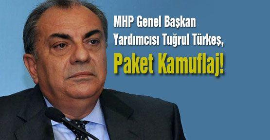 Türkeş:Paket Kamuflaj!