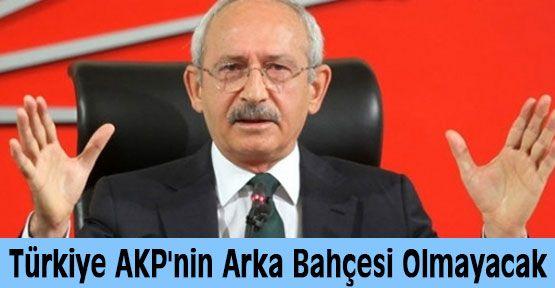 Türkiye AKP'nin Arka Bahçesi Olmayacak