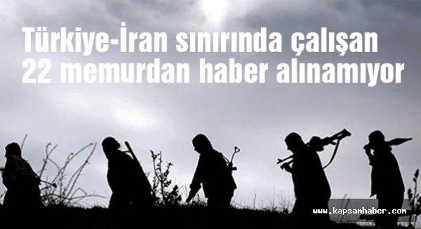 Türkiye-İran sınırında çalışan 22 memurdan haber yok