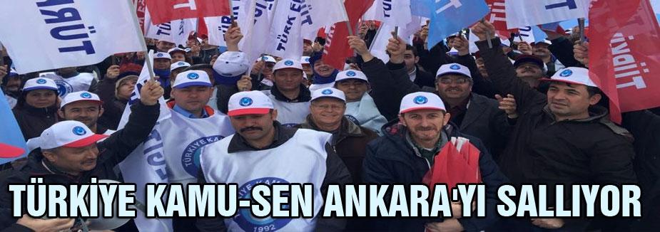 TÜRKİYE KAMU-SEN ANKARA'YI SALLIYOR