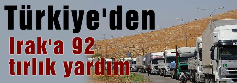 Türkiye'den Irak'a 92 tırlık yardım