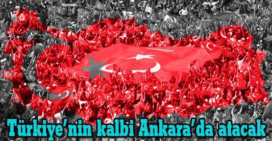 Türkiye'nin kalbi Ankara'da atacak
