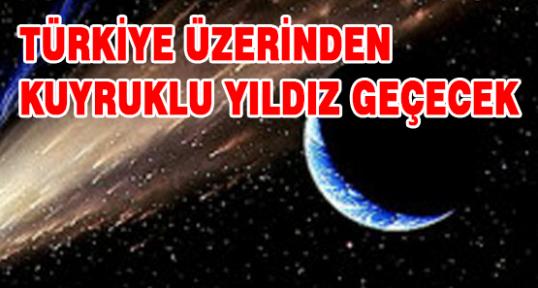 Türkiye'nin Üzerinde Kuyruklu Yıldız Geçecek