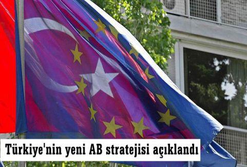Türkiye'nin yeni AB stratejisi açıklandı