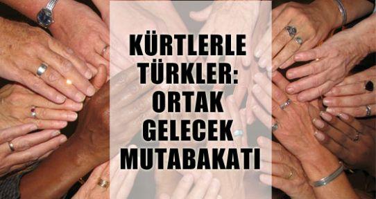 Türkler ve Kürtler Bir arada Yaşamak İstiyor