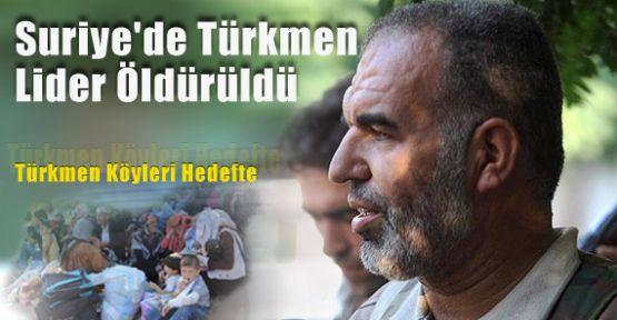 Türkmen Lider Öldürüldü