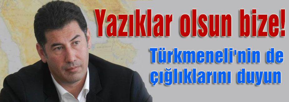 Türkmeneli'nin de çığlıklarını duyun