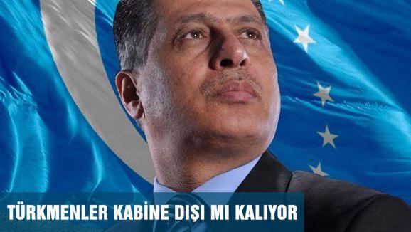 Türkmenler kabine dışı mı kalıyor?