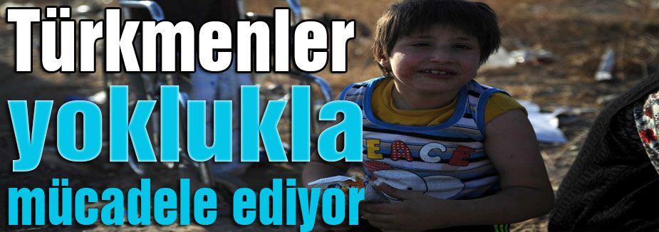 Türkmenler yoklukla savaşıyor