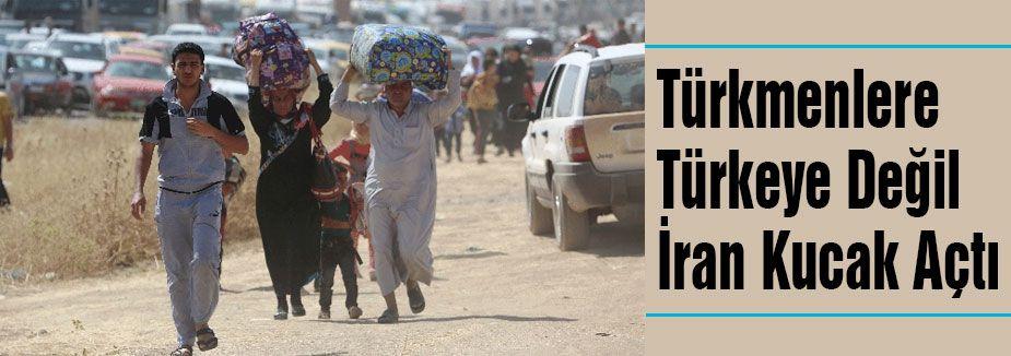 Türkmenlere Türkeye Değil İran Kucak Açtı