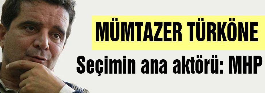 Türköne; Seçimin ana aktörü: MHP