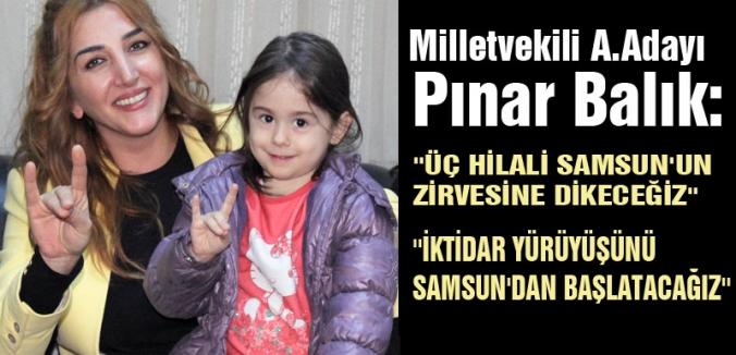 ''ÜÇ HİLALİ SAMSUN'UN ZİRVESİNE DİKECEĞİZ''
