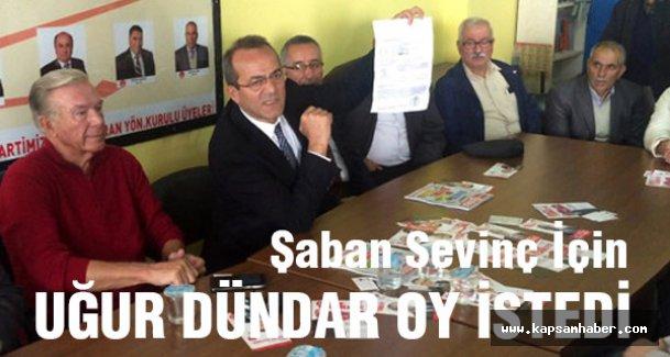 Uğur Dündar'dan CHP Adayı Şaban Sevinç'e Destek
