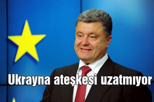 Ukrayna ateşkesi uzatmıyor
