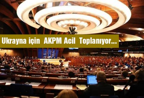 Ukrayna için  AKPM Acil  Toplanıyor...
