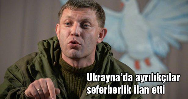 Ukrayna'da ayrılıkçılar seferberlik ilan etti
